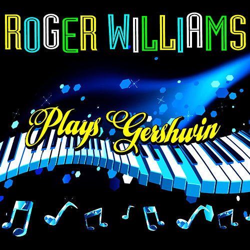 Plays Gershwin by Roger Williams
