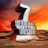 7 merveilles de la musique: Grandes chansons d'amour von Various Artists