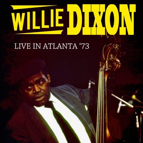 Live in Atlanta '73 by Willie Dixon