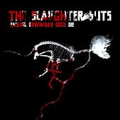 Falling Down/Bad Dogs Die by The Slaughter Slits