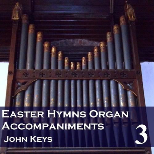 Easter Hymns, Vol. 3 (Organ Accompaniments) by John Keys