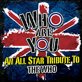 Who Are You - An All-Star Tribute to the Who von Various Artists