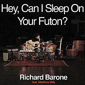 Hey, Can I Sleep On Your Futon? (feat. Matthew Billy) by Richard Barone