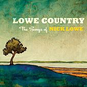 Lowe Country: The Songs of Nick Lowe by Various Artists