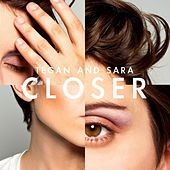 Closer de Tegan and Sara