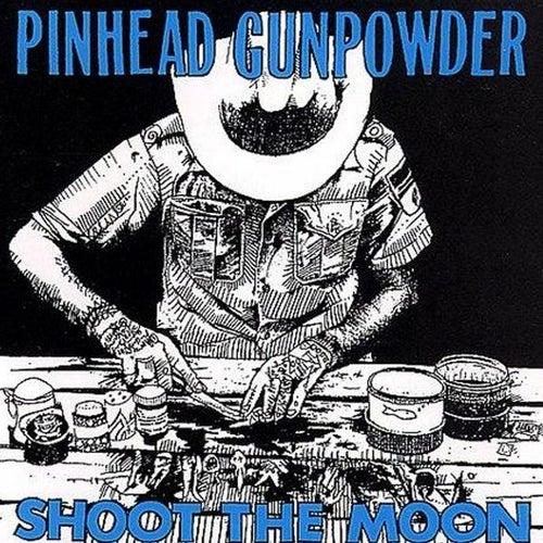 Shoot the Moon by Pinhead Gunpowder