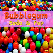 Bubblegum Soda and Pop Vol. 1 by Various Artists