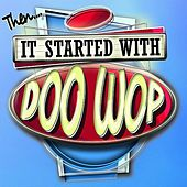It Started With Doo Wop by Various Artists