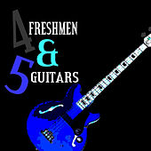 Four Freshmen and Five Guitars de The Four Freshmen