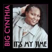 It's My Time by Big Cynthia