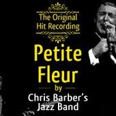 The Original Hit Recording - Petite Fleur by Chris Barber's Jazz Band