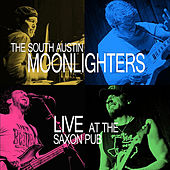 Live At the Saxon Pub by The South Austin Moonlighters