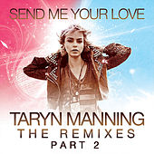 Send Me Your Love (The Remixes Pt. 2) by Taryn Manning