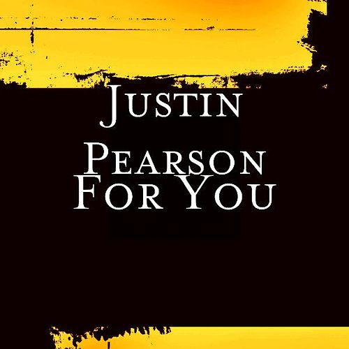 For You by Justin Pearson