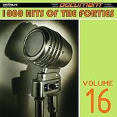 1000 Hits of the Forties, Vol. 16 de Various Artists
