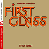 They Call This Group First Class They Are! (Digitally Remastered) by First Class