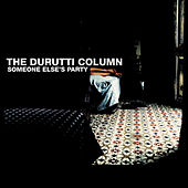 Someone Else's Party by The Durutti Column