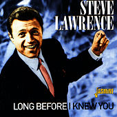 Long Before I Knew You by Steve Lawrence