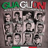 Guaglioni Vintage Italian and Italo-American Hits by Various Artists