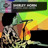 Embers and Ashes Original 1961 Album - Digitally Remastered by Shirley Horn