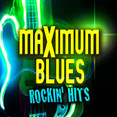Maximum Blues - Rockin' Hits de Various Artists