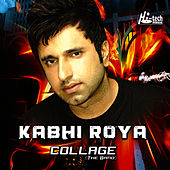 Kabhi Roya di Collage