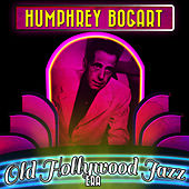 Humphrey Bogart & the Old Hollywood Jazz Era de Various Artists