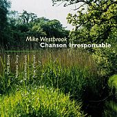 Westbrook, Mike: Chanson Irresponsable by Various Artists