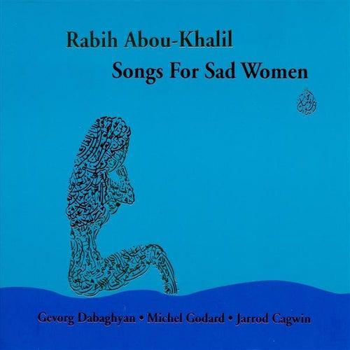 Abou-Khalil, Rabih: Songs for Sad Women by Rabih Abou-Khalil