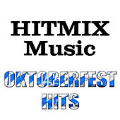 Hitmix Music - Oktoberfest Hits by Various Artists
