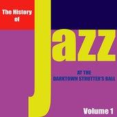 The History of Jazz - At the Darktown Strutters' Ball, Vol. 1 von Various Artists