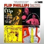 Four Classic Albums (Flip / The Flip Phillips - Buddy Rich Trio / Flip Wails / Swinging With Flip) [Remastered] de Various Artists