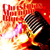 Christmas Morning Blues by Various Artists