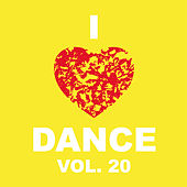 I Love Dance Vol. 20 by Various Artists