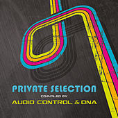 Private Selection - Compiled By Audio Control & DNA de Various Artists