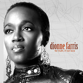 For Truth If Not Love de Dionne Farris