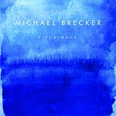Pilgrimage by Michael Brecker