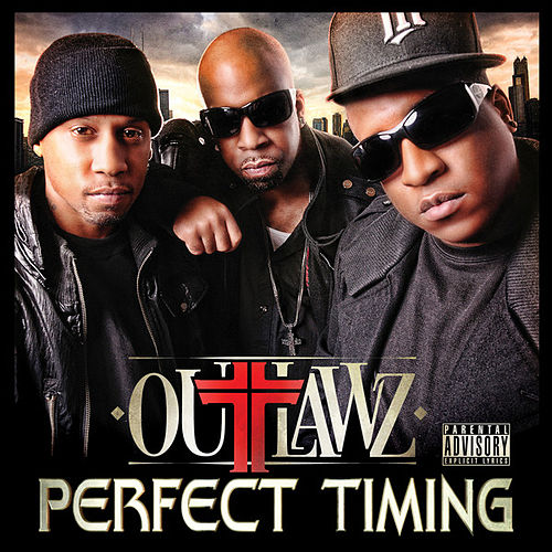 Perfect Timing by Outlawz