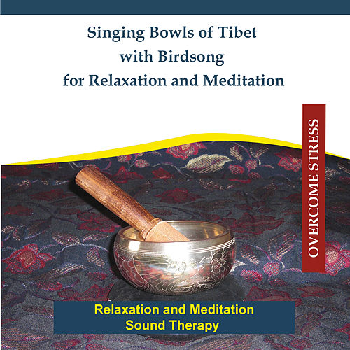 Singing Bowls of Tibet With Birdsong for Relaxation and Meditation - Sound Therapy by Rettenmaier