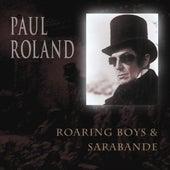 Roaring Boys & Sarabande by Paul Roland