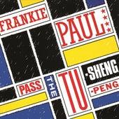 Pass The Tu-Sheng-Peng by Frankie Paul
