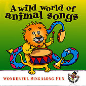 A Wild World of Animal Songs .. Wonderful Sing Along Fun by The Jamborees