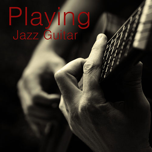 Playing the Jazz Guitar by Relaxing Instrumental Players