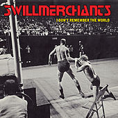 I Don't Remember The World by Swill Merchants