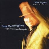 Me Again by Tom Cunningham