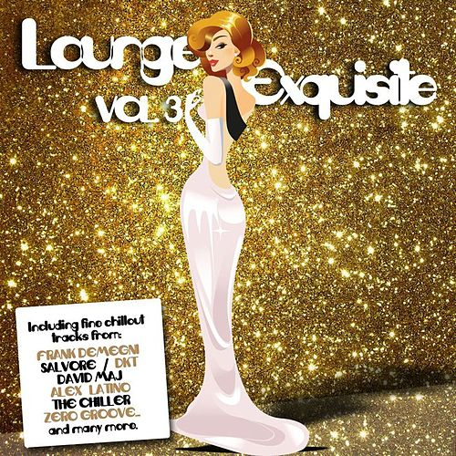 Lounge Exquisite Vol. 3 by Various Artists