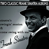 Sinatra's Swingin' Session / Come Swing With Me by Frank Sinatra