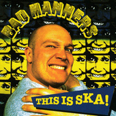 This is SKA! de Bad Manners