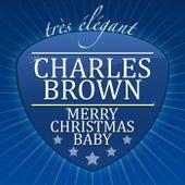 Merry Christmas Baby von Charles Brown
