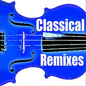 Classical Remixes by Blue Claw Philharmonic